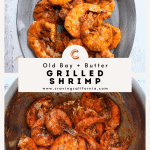 Grilled Peel n' Eat Shrimp with Old Bay and Butter